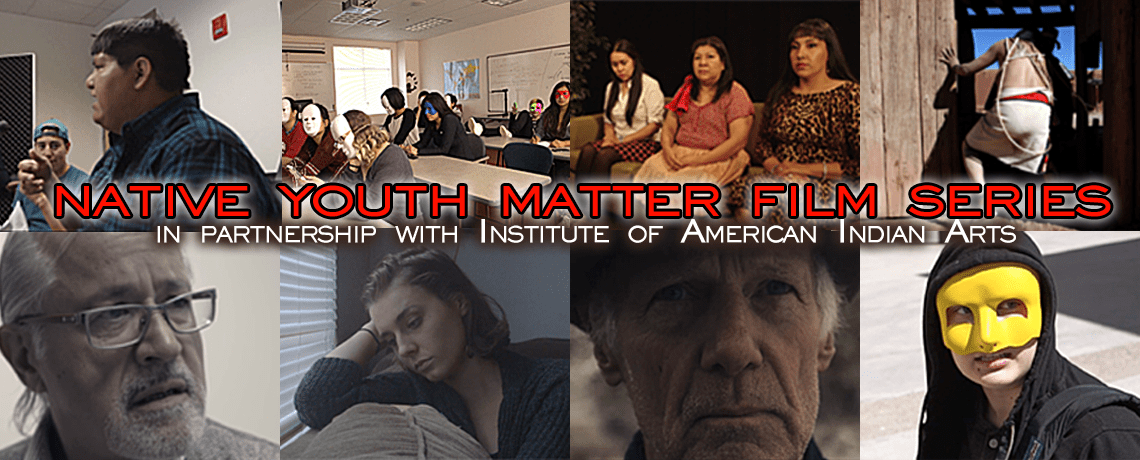 NATIVE YOUTH MATTER Film Series