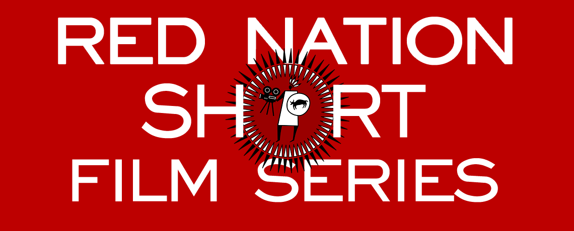 Red Nation Short Film Series