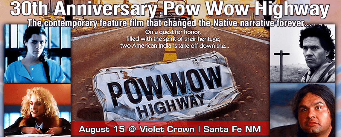 POW WOW HIGHWAY Screening & Other Events