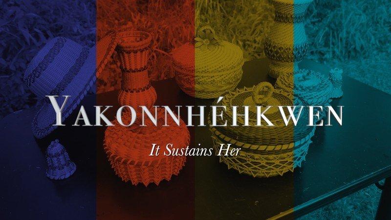 Yakonnhéhkwen (It Sustains Her) Film Poster